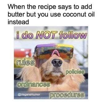 When the recipe says to add butter but you use coconut oil instead