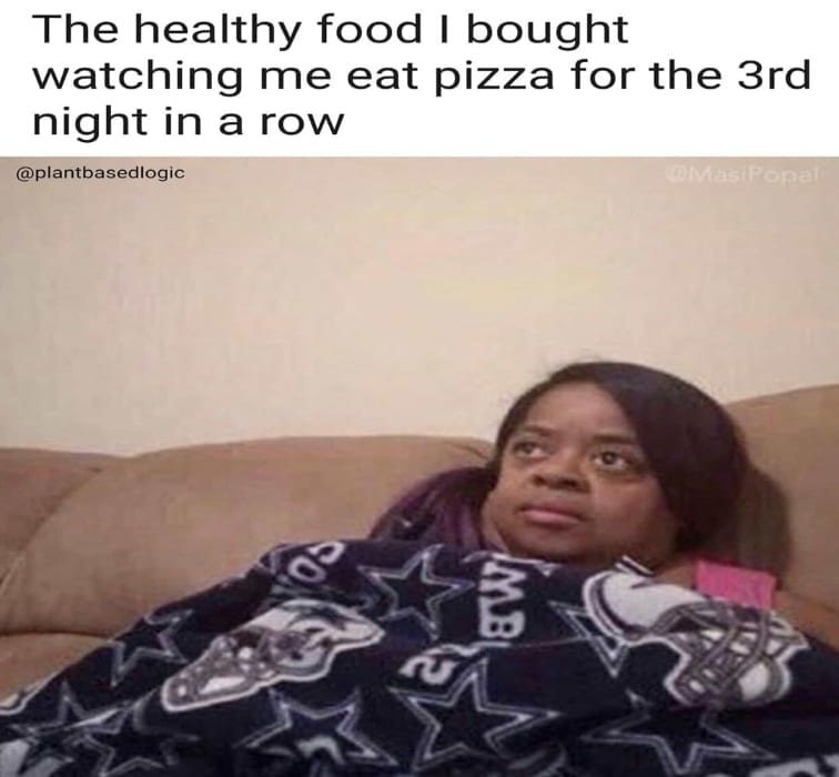Healthy food I bought watching me eat pizza