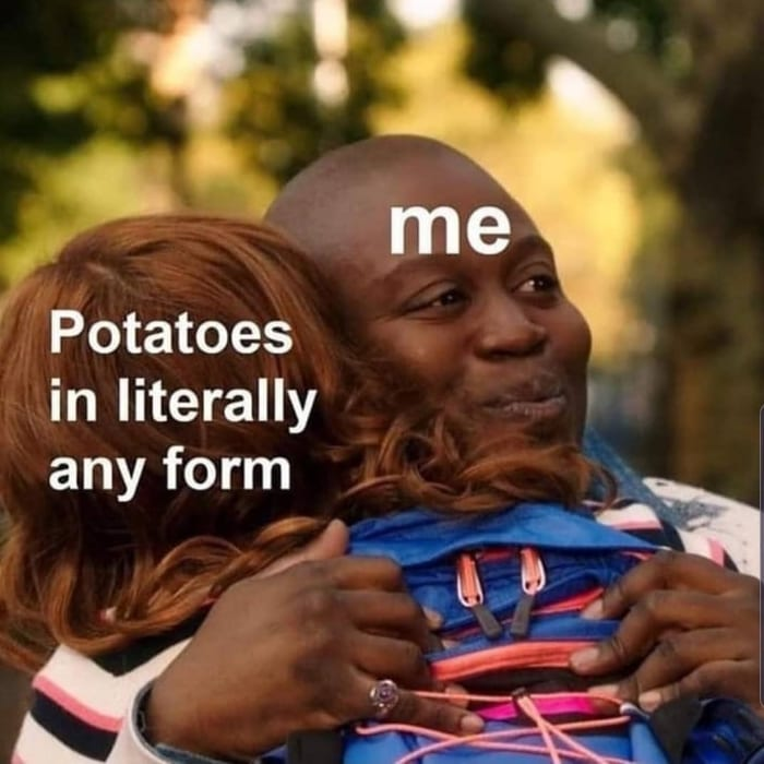 Potatoes in any form